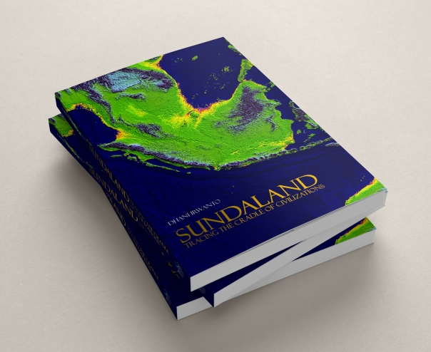 Sundaland – Tracing The Cradle of Civilizations